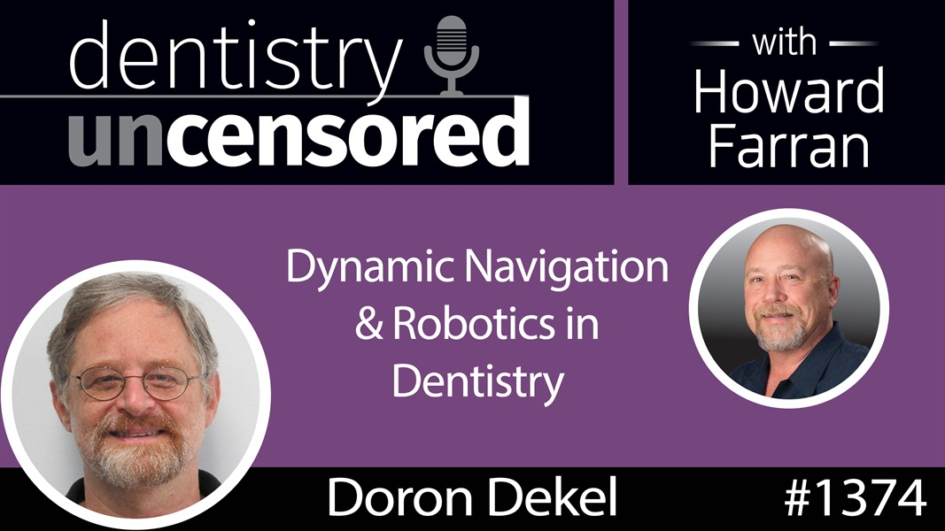 Dynamic Navigation & Robotics in Dentistry with Doron Dekel : Dentistry Uncensored