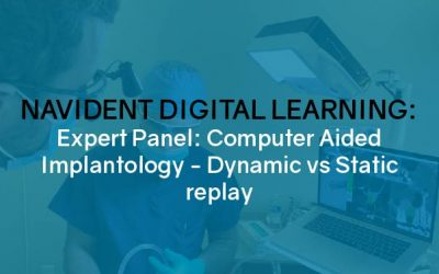 Expert Panel: Computer Aided Implantology Dynamic vs Static